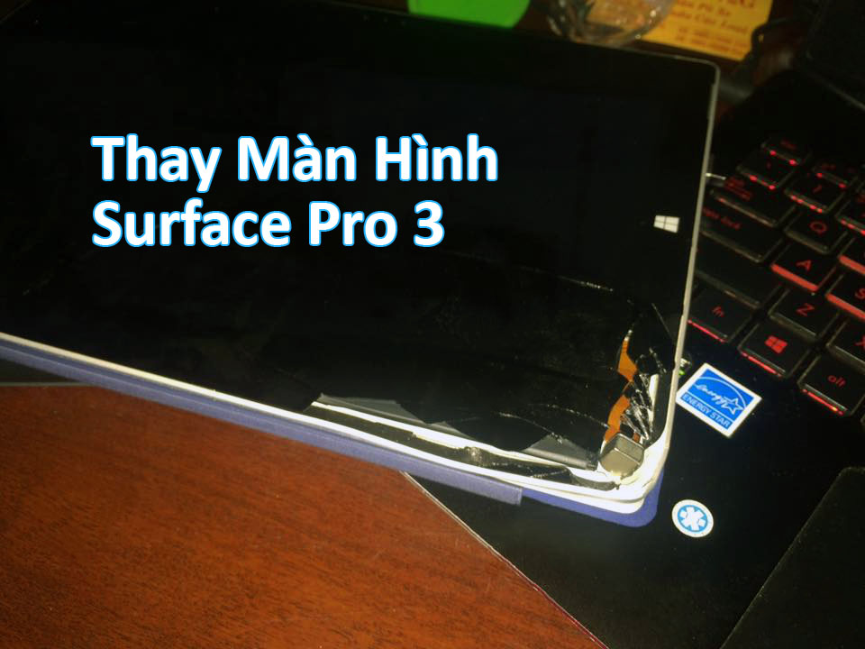 Những bước quan trọng khi thay màn hình Surface Pro 3 chính hãng